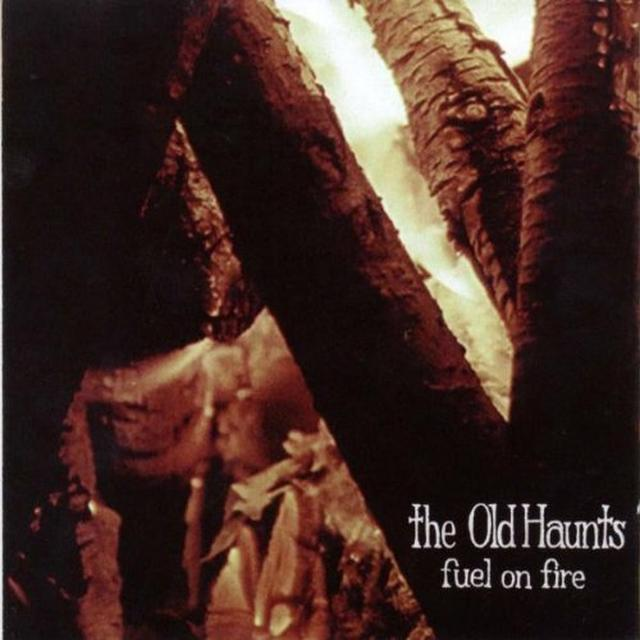 Old Haunts FUEL ON FIRE Vinyl Record