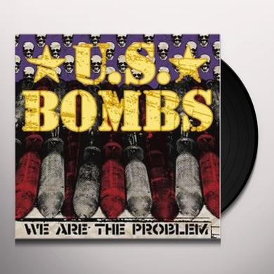 Us Bombs WE ARE THE PROBLEM (BONUS TRACKS) Vinyl Record