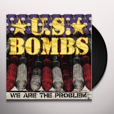 Us Bombs WE ARE THE PROBLEM (BONUS TRACKS) Vinyl Record