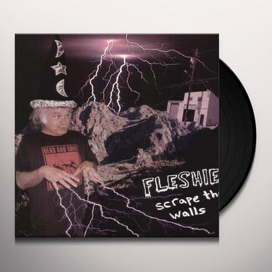 Fleshies SCRAPE THE WALLS Vinyl Record