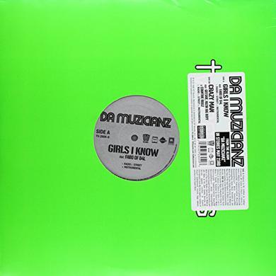 Da Muzicianz GIRLS I KNOW & CRAZY MAN Vinyl Record