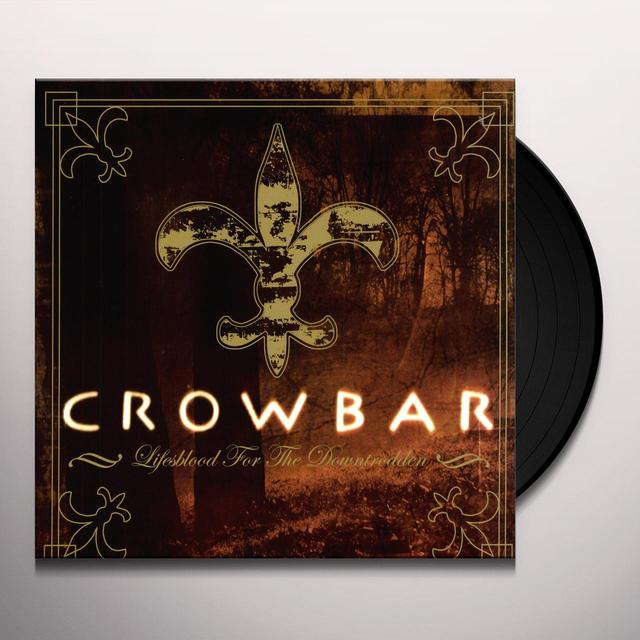 Crowbar LIFESBLOOD FOR THE DOWNTRODDEN Vinyl Record