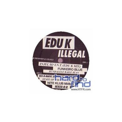 EDU K ILLEGAL Vinyl Record
