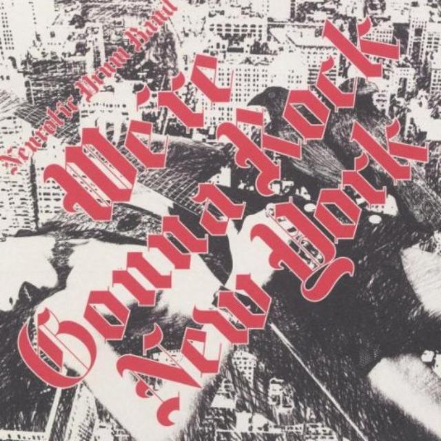 Neurotic Drum Band WE'RE GONNA ROCK NEW YORK Vinyl Record