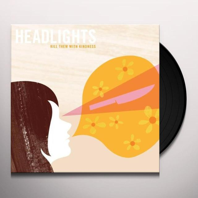 Headlights KILL THEM WITH KINDNESS Vinyl Record
