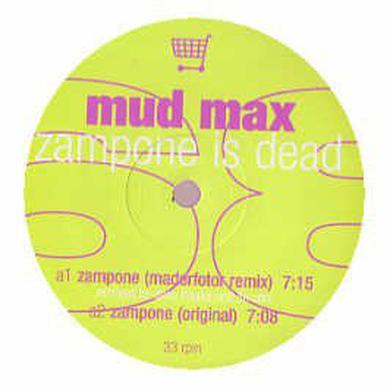 Mud Max ZAMPONE IS DEAD Vinyl Record