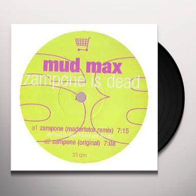 Mud Max ZAMPONE IS DEAD Vinyl Record