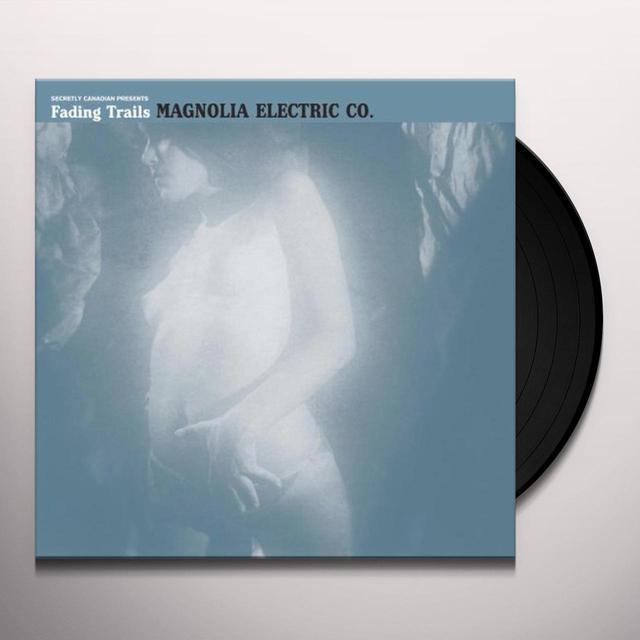 Magnolia Electric Co FADING TRAILS Vinyl Record