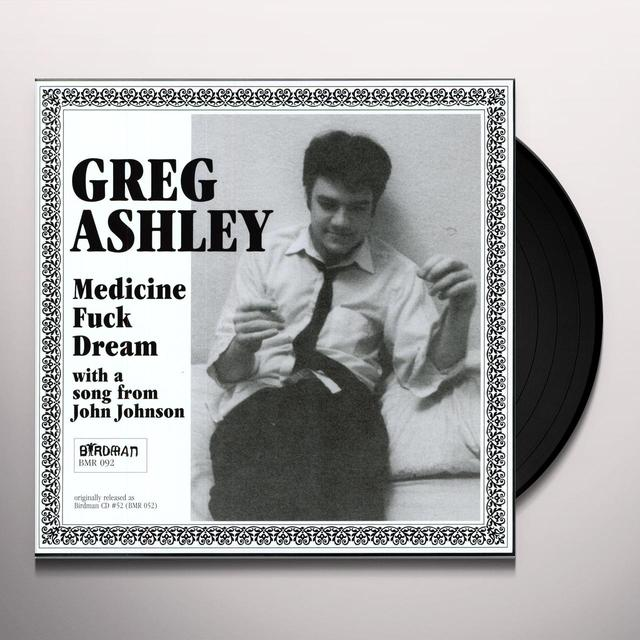 Greg Ashley MEDICINE FUCK DREAM Vinyl Record - Remastered