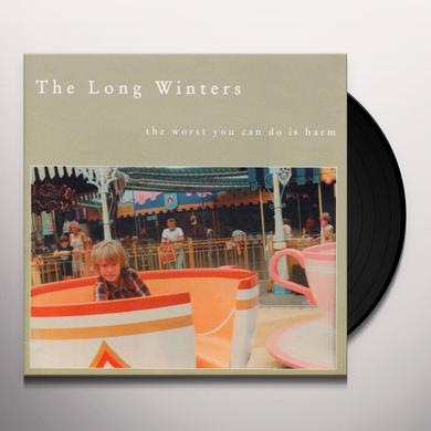 The Long Winters WORST YOU CAN DO IS HARM Vinyl Record