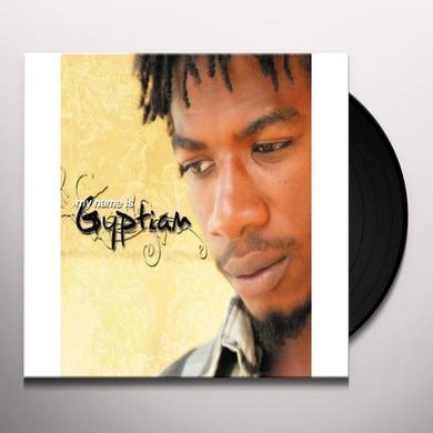 MY NAME IS GYPTIAN Vinyl Record