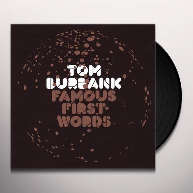 Tom Burbank FAMOUS FIRST WORDS Vinyl Record