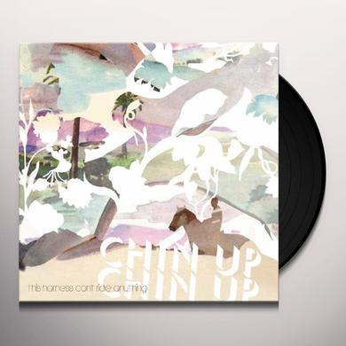 Chin Up Chin Up THIS HARNESS CAN'T RIDE ANYTHING Vinyl Record