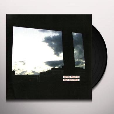 Donato Wharton BODY ISOLATIONS Vinyl Record