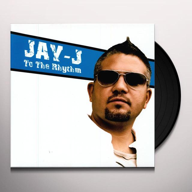 Jay J TO THE RHYTHM Vinyl Record