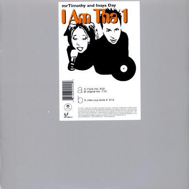 Mr Timothy With Inaya Day I AM THA 1 Vinyl Record