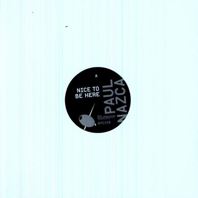 Paul Nazca NICE TO BE HERE Vinyl Record