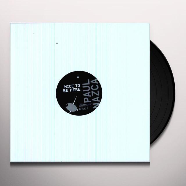 Paul Nazca NICE TO BE HERE Vinyl Record