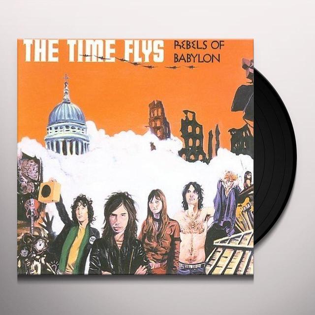 Time Flys REBELS OF BABYLON Vinyl Record
