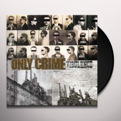 Only Crime VIRULENCE Vinyl Record - Limited Edition