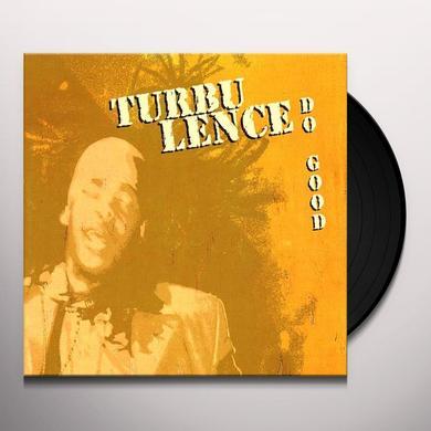 Turbulence DO GOOD Vinyl Record - Limited Edition