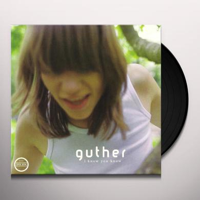 Guther I KNOW YOU KNOW Vinyl Record