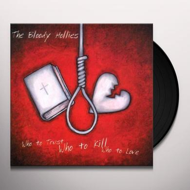 Bloody Hollies WHO TO TRUST WHO TO KILL WHO TO LOVE Vinyl Record - Limited Edition