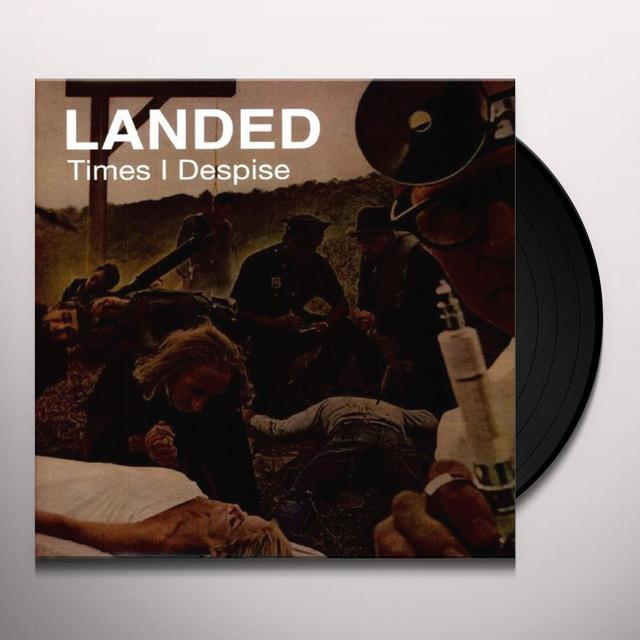 Landed TIMES I DESPISE Vinyl Record - Limited Edition