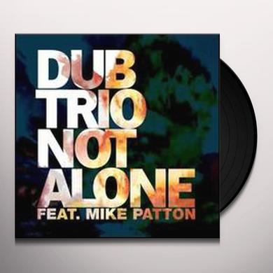Dub Trio NOT ALONE Vinyl Record