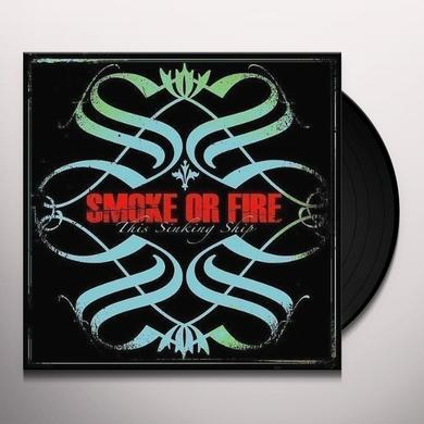Smoke Or Fire THIS SINKING SHIP Vinyl Record - Limited Edition