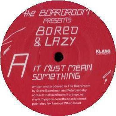 Bored & Lazy IT MUST MEAN SOMETHING / THE EXPERT Vinyl Record
