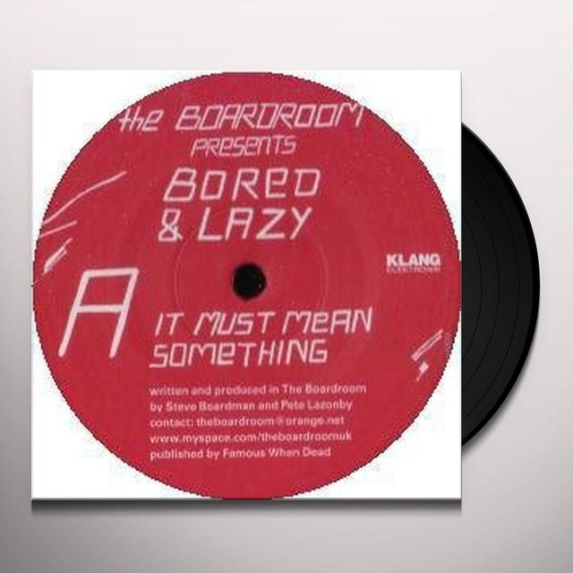 Bored & Lazy IT MUST MEAN SOMETHING / THE EXPERT (EP) Vinyl Record