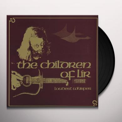 Loudest Whisper CHILDREN OF LIR Vinyl Record