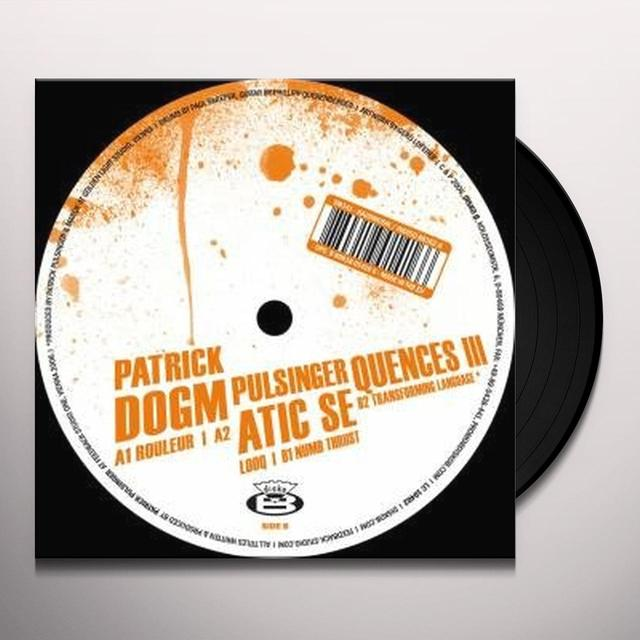Patrick Pulsinger DOGMATIC-SEQUENCES 3 (EP) Vinyl Record