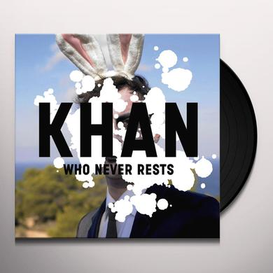 Khan WHO NEVER RESTS Vinyl Record