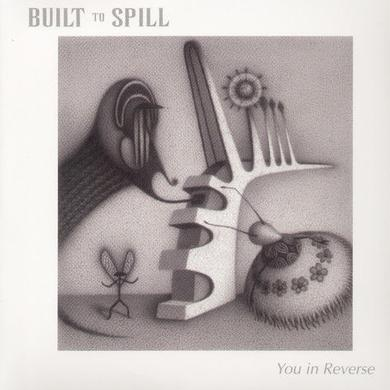 Built To Spill YOU IN REVERSE Vinyl Record