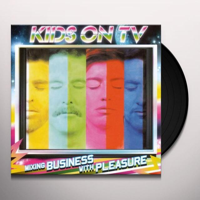 Kids On Tv MIXING BUSINESS WITH PLEASURE Vinyl Record