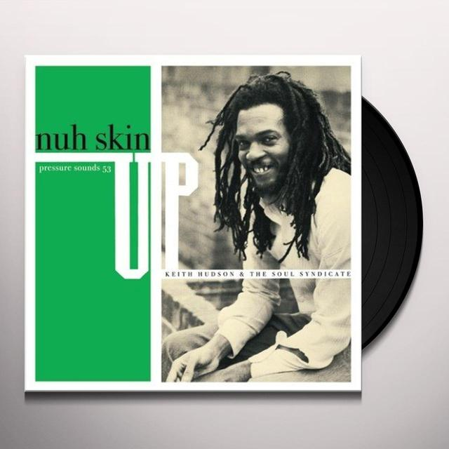 Keith Hudson & Soul Syndicate NUH SKIN UP Vinyl Record