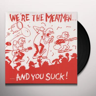 WE'RE THE MEATMEN & YOU SUCK Vinyl Record