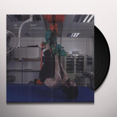 Ben Frost THEORY OF MACHINES Vinyl Record