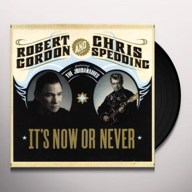 Robert Gordon & Chris Spedding IT'S NOW OR NEVER (Vinyl)
