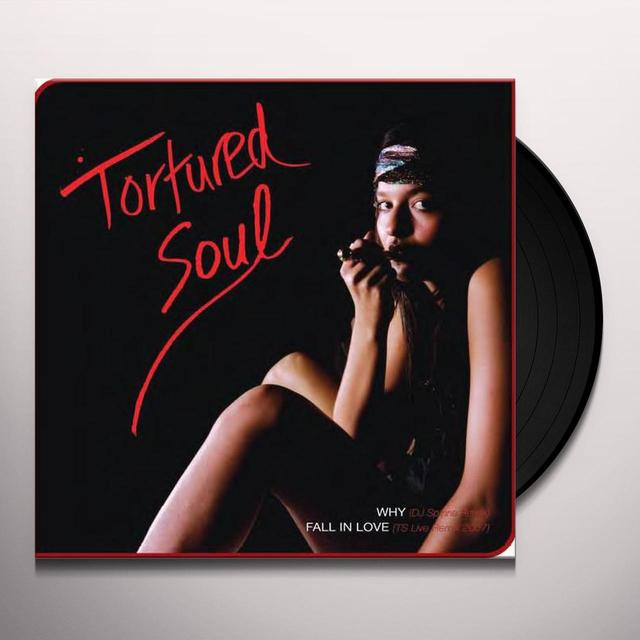 Tortured Soul WHY / FALL IN LOVE Vinyl Record