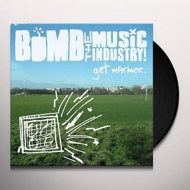 Bomb The Music Industry GET WARMER Vinyl Record