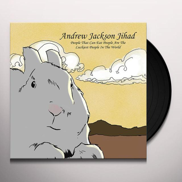Andrew Jackson Jihad PEOPLE WHO CAN EAT PEOPLE ARE THE LUCKIEST PEOPLE Vinyl Record