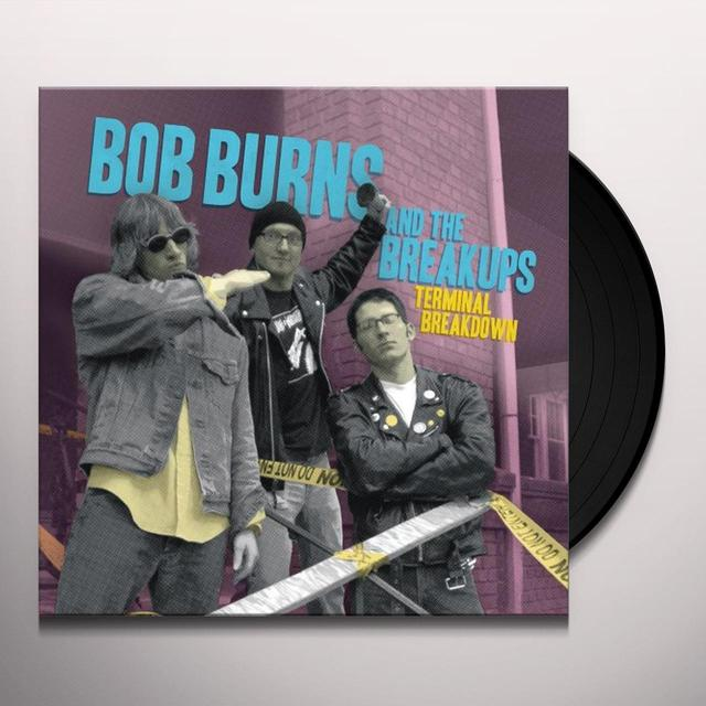 Bob Burns & Breakups TERMINAL BREAKDOWN Vinyl Record