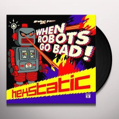 Hexstatic WHEN ROBOTS GO BAD Vinyl Record