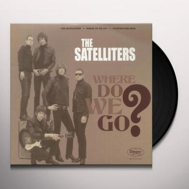 Satelliters WHERE DO WE GO Vinyl Record