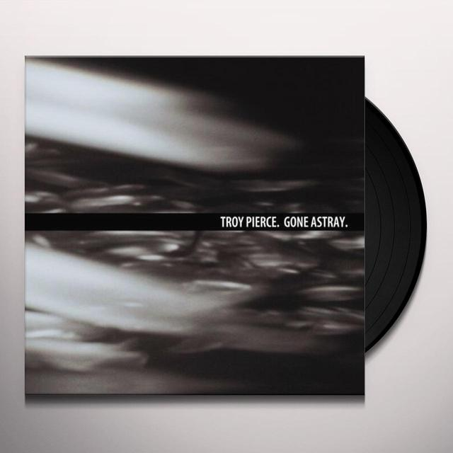 Troy Pierce GONE ASTRAY (EP) Vinyl Record