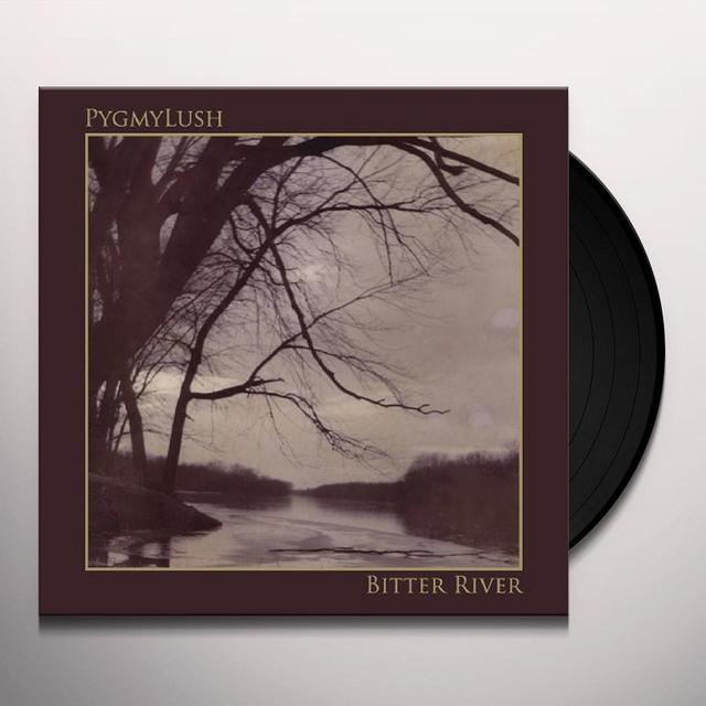 Pygmy Lush BITTER RIVER Vinyl Record