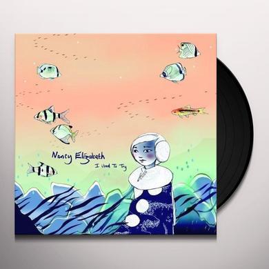 Nancy Elizabeth I USED TO TRY Vinyl Record